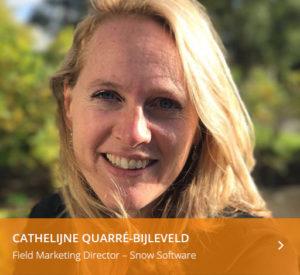 Cathelijne Quarre Bijleveld Field Marketing Director Snow Software